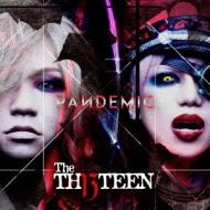 The THIRTEEN/PANDEMIC [初回限定盤]