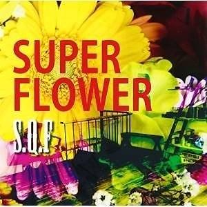 S.Q.F/SUPER FLOWER [DVD付]