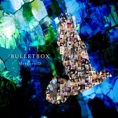 MeteoroiD/BULLET BOX [通常盤]