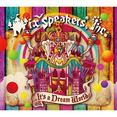 Mix Speaker's,Inc./It`s Dream World [初回盤]