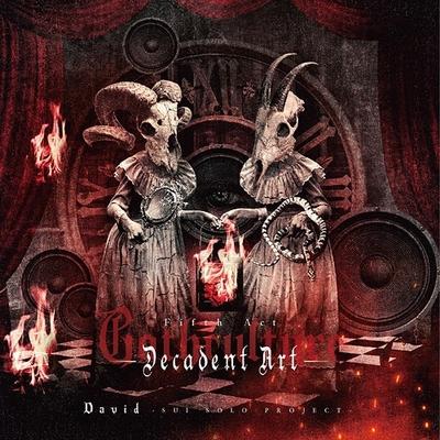 David/Gothculture -Decadent Art-