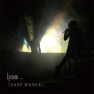 Lycaon/LAST DANCE[初回限定盤]
