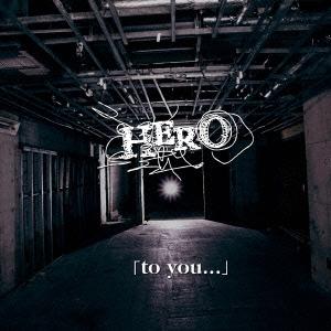 HERO/to you・・・[初回限定盤A]