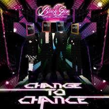 Black Gene For the Next Scene/CHANGE TO CHANCE[初回B]
