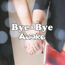 Awake/Bye×Bye[通常盤]