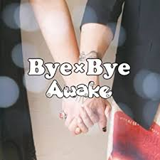 Awake/Bye×Bye[初回限定盤]