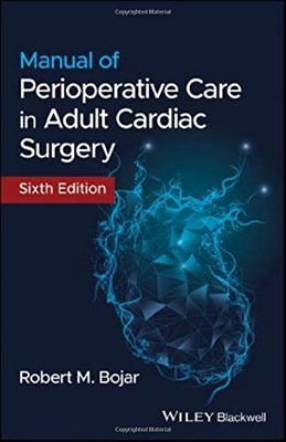 Manual of Perioperative Care in Adult Cardiac Surgery 6th Ed.**Wiley-Blackwell/Bojar/9781119582557**