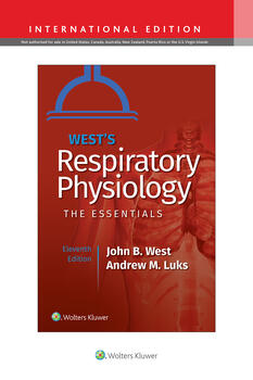 West's Respiratory Physiology the Essentials 11th Ed.**Wolters Kluwer/John B. West/9781975139261**