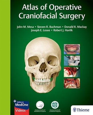 Atlas of Operative Craniofacial Surgery**Thieme/J.Mesa/S.R.Buchman/D.R.MacKay/9781626236707**