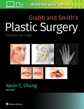 Grabb & Smith's Plastic Surgery 8th Ed.**Wolters Kluwer/Kevin C. Chung/9781496388247**