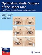 Ophthalmic Plastic Surgery of the Upper Face**Thieme/9781626239210**