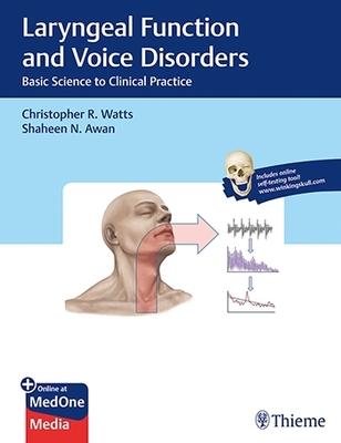 Laryngeal Function and Voice Disorders**Thieme/Watts/Awan/9781626233904**