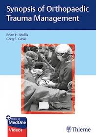 Synopsis of Orthopaedic Trauma Management**Thieme/Brian H.Mullis/9781626239180**