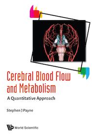 Cerebral Blood Flow and Metabolism**World Scientific/Stephen J Payne/9789813220560**