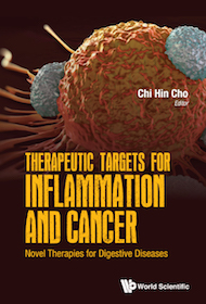 Therapeutic Targets for Inflammation and Cancer**World Scientific/Chi Hin Cho/9789813148567**