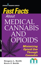 Fast Facts about Medical Cannabis and Opioids**9780826142993/Springer P/Gregory L./978-0-8261-4299**