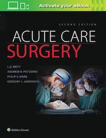 Acute Care Surgery 2nd Ed.**Wolters Kluwer/L.D.Britt/9781496370044**