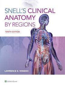 Snell's Clinical Anatomy by Regions 10th Ed.**Wolters Kluwer/Lawrence E.Wineski/9781496345646**