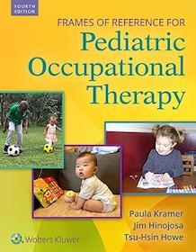 Pediatric Occupational Therapy 4th Ed.**Wolters Kluwer/Paula Kramer/9781496395061**