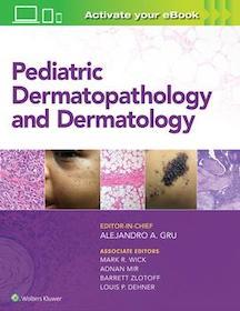 Pediatric Dermatopathology and Dermatology**Wolters Kluwer/Alejandro A.Gru/9781496387851**