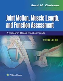 Joint Motion Muscle Length and Function Assessment, 2nd Ed.**Wolters Kluwer/Clarkson/9781975112240**
