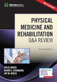 Physical Medicine and Rehabilitation Q&A Review**9781620701256/Demos Medi/Lyn D.Weis/9781620701256**