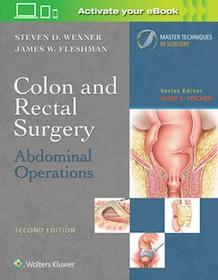 Colon and Rectal Surgery: Abdominal Operations  2nd Ed.**9781496347237/Wolters Kl/Josef E.Fi/97814**