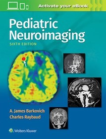 Pediatric Neuroimaging 6th Ed.**Wolters Kluwer/A. James Barkovich/9781496337207**