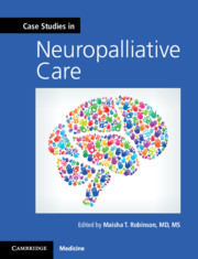 Case Studies in Neuropalliative Care**Cambridge University Press/Maisha T.Robinson/9781108404914**