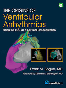 Origins of Ventricular Arrhythmias**Cardiotext/Frank M.Bogun/9781942909224**