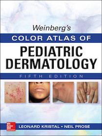 Weinberg's Color Atlas of Pediatric Dermatology 5th Ed.**McGraw-Hill/Neil S.Prose/9780071792257**