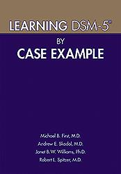 Learning DSM-5 by Case Example**9781615370160/American P/Michael B./978-1-61537-016-0**