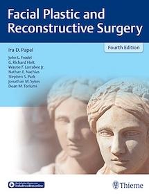 Facial Plastic and Reconstructive Surgery 4th Ed.**Thieme/Ira D.Papel/9781604068481**