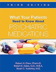 What Your Patients Need to Know About Psychiatric Medications**9781585625086/American P/Robert H.C**