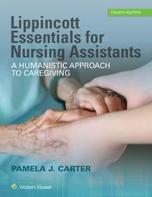 Lippincott Essentials for Nursing Assistants**Wolters Kluwer/Pamela J.Carter/9781496339560**