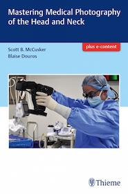 Mastering Medical Photography of the Head and Neck**9781626234420/Thieme/Scott B.Mc/9781626234420**
