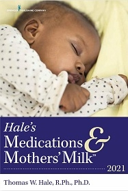 Hale's Medications and Mothers' Milk 2021**Springer Pub/Thomas W. Hale/9780826189257**