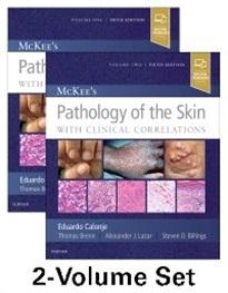 McKee's Pathology of the Skin 5th Ed. in 2 Vols.**Elsevier/Eduardo Calonje/9780702069833**