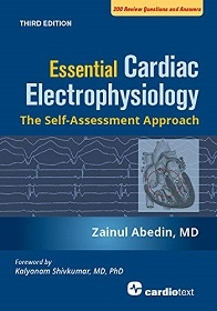 Essential Cardiac Electrophysiology 3rd Ed.**Cardiotext/Zainul Abedin/9781942909293**