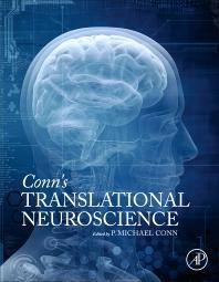 Conn's Translational Neuroscience**9780128023815/Academic P/P.Michael /978-0-12-802381-5**