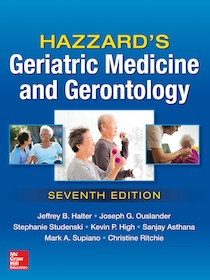 Hazzard's Geriatric Medicine and Gerontology 7th Ed.**McGraw-Hill/Jeffrey B. Halter/9780071833455**