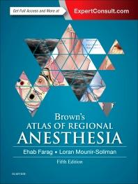Brown's Atlas of Regional Anesthesia**9780323354905/Elsevier/Ehab Farag/978-0-323-35490-5**