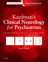 Kaufman's Clinical Neurology for Psychiatrists**9780323415590/Elsevier/David Myla/978-0-323-41559-**