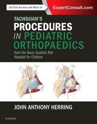 Tachdjian's Procedures in Pediatric Orthopaedics**Elsevier/John Anthony Herring/9780323448086**