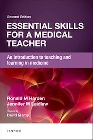 Essentials Skills for a Medical Teacher**9780702069581/Elsevier/Ronald M H/978-0-7020-6958-1**