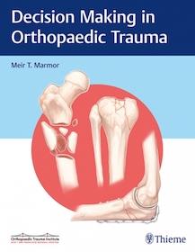 Decision Making in Orthopaedic Trauma**Thieme/Meir T.Marmor/9781626234611**