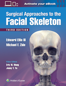 Surgical Approaches to the Facial Skelton 3rd Ed.**Wolters Kluwer/Edward Ellis III/9781496380418**