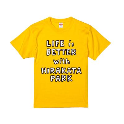 【PARK SiDE Studio】T007 LIFE is BETTER with HIRAKATAPARK (全2色)