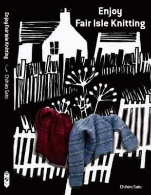 Enjoy Fair Isle Knitting