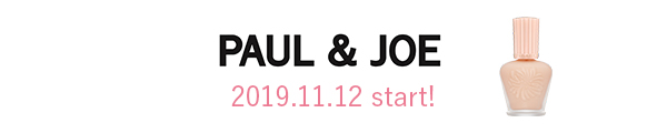 PAUL & JOE start! 2019.11.12